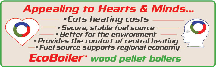 Wood Pellet Boilers ~ Appealing to your heart and your mind.